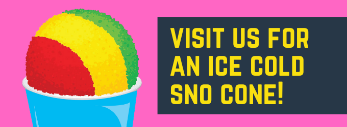 Visit Candyality for an ice cold snow cone!